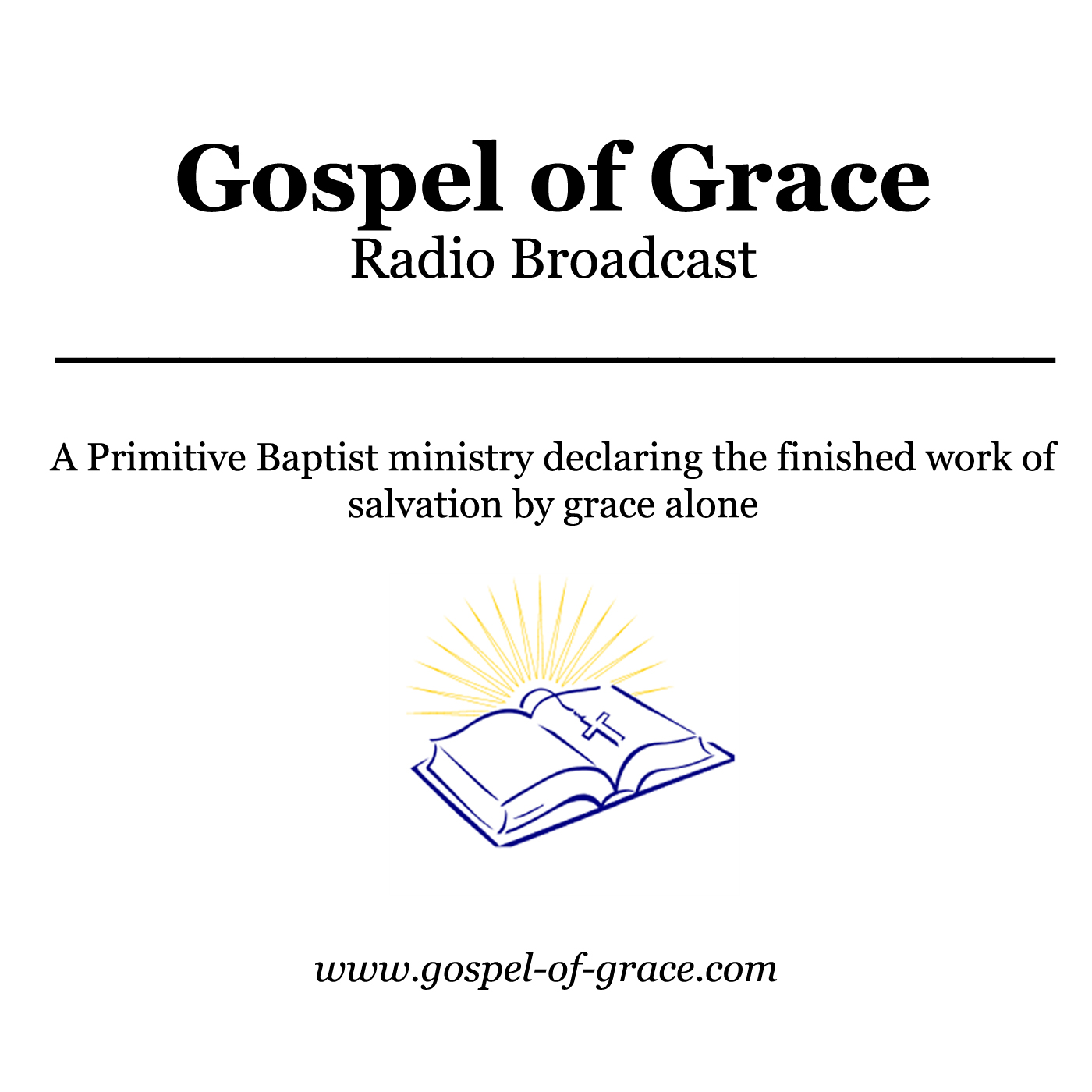 Gospel of Grace - A Primitive Baptist Radio Broadcast